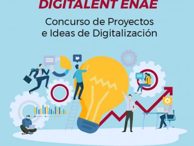 DIGITALENT ENAE: Concurso de Ideas y Proyectos Digitales