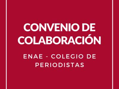 Nuevo acuerdo de colaboración entre ENAE y el Colegio de Periodistas