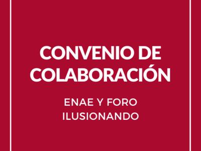 Acuerdo de colaboración entre ENAE y Foro Ilusionando