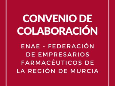 La Federación de Empresarios Farmacéuticos de la Región de Murcia se suma a los organismos asociados a ENAE
