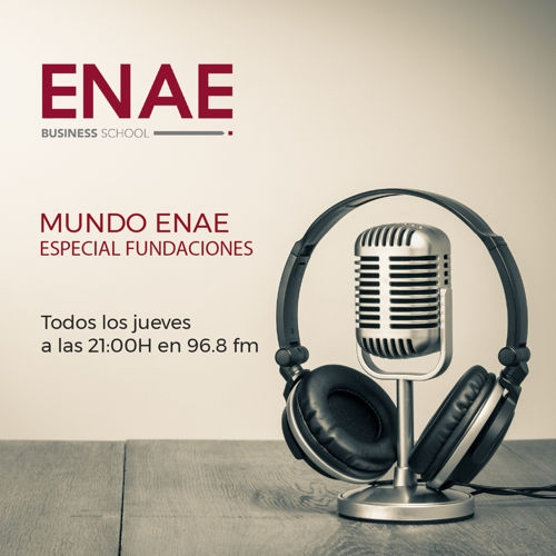 Especial Fundaciones - Programa radio Mundo ENAE